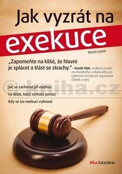 Martin Ježek: Jak vyzrát na exekuce cena od 101 Kč