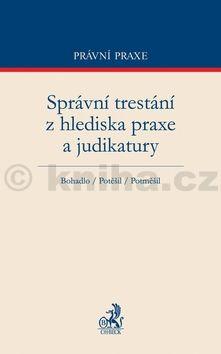 Správní trestání z hlediska praxe a judikatury cena od 416 Kč