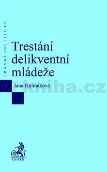 Jana Hulmáková: Trestání delikventní mládeže cena od 378 Kč