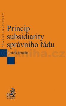 Luboš Jemelka: Princip subsidiarity správního řádu cena od 500 Kč