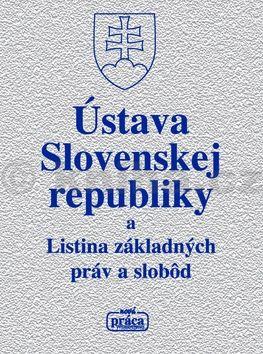 Ústava Slovenskej republiky a Listina základných práv a slob˘d cena od 77 Kč
