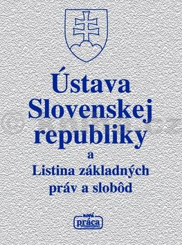 Ústava Slovenskej republiky a Listina základných práv a slobôd cena od 80 Kč
