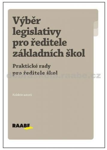 Kolektiv autorů: Výběr legislativy pro ředitele ZŠ cena od 254 Kč