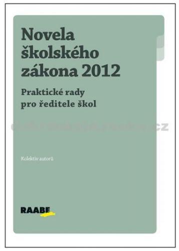 Kolektiv autorů: Novela školského zákona 2012 cena od 269 Kč