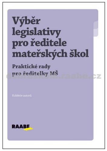 Kolektiv autorů: Výběr legislativy pro ředitele MŠ cena od 265 Kč