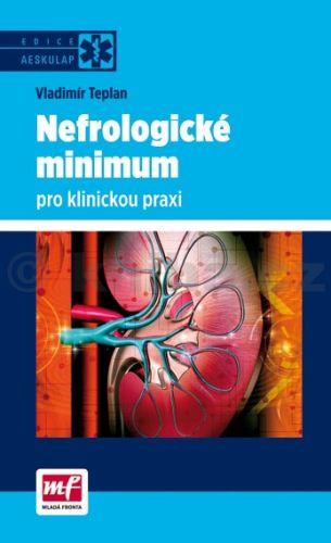 Vladimír Teplan: Nefrologické minimum pro klinickou praxi cena od 316 Kč