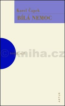 Karel Čapek: Bílá nemoc - 4. vydání cena od 117 Kč