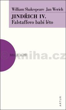 William Shakespeare, Jan Werich: Jindřich IV. - Falstaffovo babí léto cena od 130 Kč