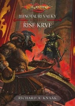 Richard Knaak: Minotauří války 3 - Říše krve cena od 76 Kč