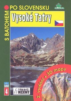 Daniel Kollár, Ján Lacika: Vysoké Tatry + 3 D mapy cena od 126 Kč