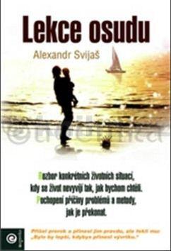 Alexander Svijaš: Lekce osudu cena od 226 Kč
