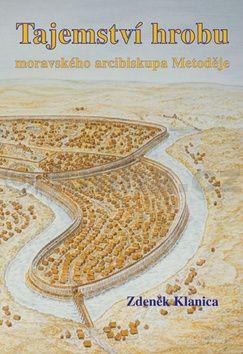 Tajemství hrobu moravského arcibiskupa Metoděje cena od 63 Kč
