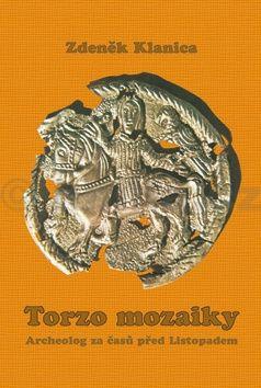 Zdeněk Klanica: Torzo mozaiky cena od 64 Kč