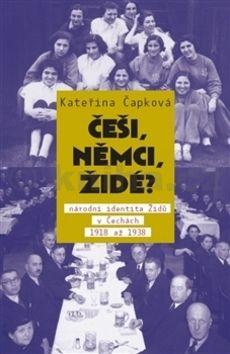Kateřina Čapková: Češi, Němci, Židé? cena od 227 Kč