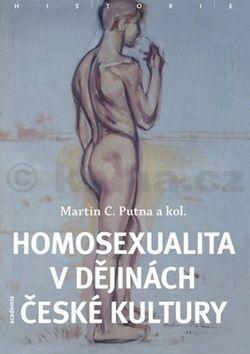 Martin C. Putna, Kolektiv: Homosexualita v dějinách české kultury - brož. cena od 281 Kč