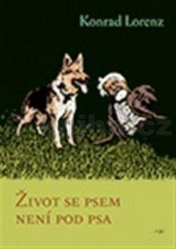 Konrad Lorenz: Život se psem není pod psa cena od 178 Kč