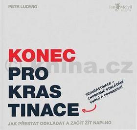 Petr Ludwig: Konec prokrastinace cena od 258 Kč