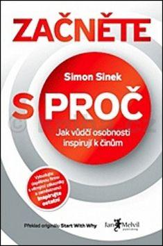 Simon Sinek: Začněte s proč cena od 213 Kč