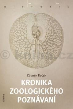 Zbyněk Roček: Kronika zoologického poznávání cena od 311 Kč