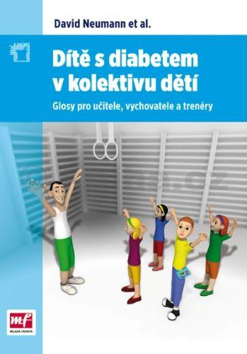David Neumann: Dítě s diabetem v kolektivu dětí cena od 81 Kč
