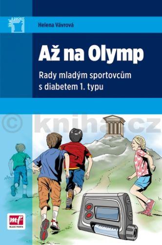 Helena Vávrová: Až na Olymp – Rady mladým sportovcům s diabetem l. cena od 47 Kč