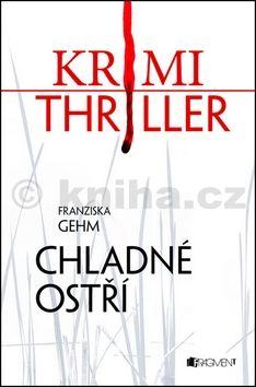 Franziska Gehm: Chladné ostří cena od 134 Kč