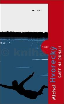 Michal Hvorecký: Smrt na Dunaji cena od 174 Kč