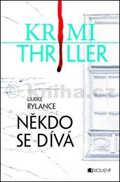 Ulrike Rylance: Někdo se dívá Krimi thriller cena od 140 Kč