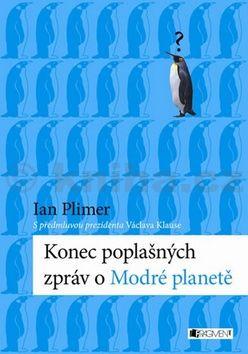 Ian Rutherford Plimer: Konec poplašných zpráv o Modré planetě cena od 203 Kč
