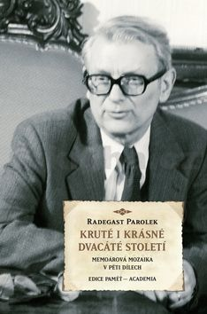 Radegast Parolek: Kruté i krásné 20. století cena od 414 Kč