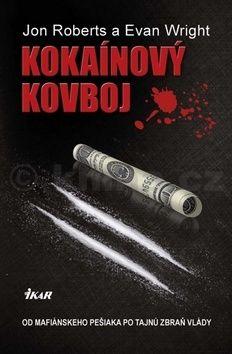 Jon Roberts: Kokaínový kovboj cena od 308 Kč