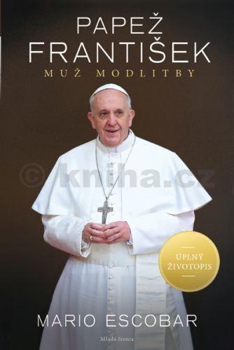 Mario Escobar: Papež František - Muž modlitby cena od 219 Kč