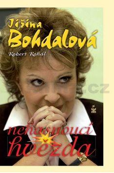 Robert Rohál: Jiřina Bohdalová - Nehasnoucí hvězda cena od 221 Kč