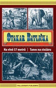 Otakar Batlička: Na vlně 57 metrů, Tanec na stožáru cena od 211 Kč