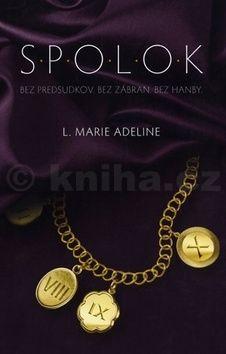 L.M Adeline: S.P.O.L.O.K. 1.diel -Bez predsudkov. Bez zábran. Bez hanby. cena od 232 Kč