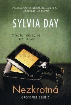 Sylvia Day: Nezkrotná - Crossfire série 3 cena od 279 Kč