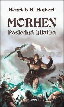 Henrich H. Hujbert: Morhen - Posledná kliatba cena od 209 Kč