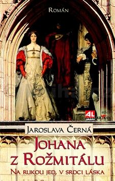 Jaroslava Černá: Johana z Rožmitálu cena od 168 Kč