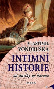 Vlastimil Vondruška: Intimní historie od antiky po baroko cena od 181 Kč