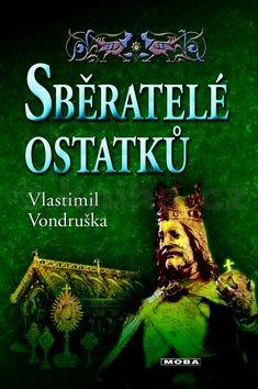 Vlastimil Vondruška: Sběratelé ostatků cena od 287 Kč