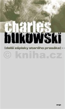 Charles Bukowski: Další zápisky starého prasáka cena od 188 Kč