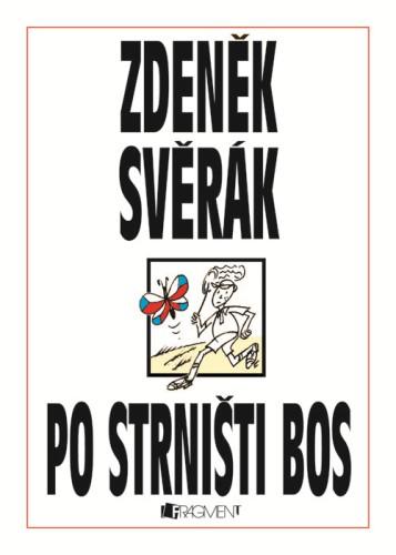 Zdeněk Svěrák: Po strništi bos cena od 159 Kč