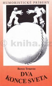 Berco Trnavec: Dva konce sveta cena od 133 Kč