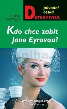 Hana Whitton: Kdo chce zabít Jane Eyrovou? cena od 162 Kč