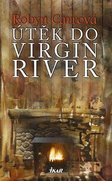 Robyn Carr: Útěk do Virgin River cena od 215 Kč