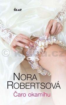 Nora Roberts: Čaro okamihu cena od 0 Kč