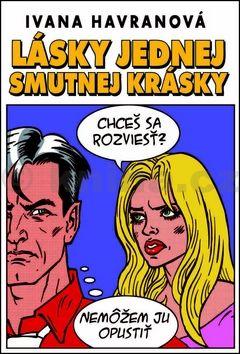 Ivana Havranová: Lásky jednej smutnej krásky cena od 171 Kč