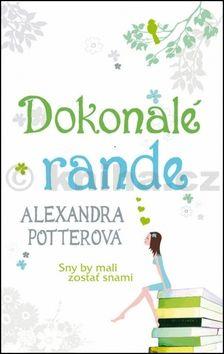 Alexandra Potter: Dokonalé rande cena od 234 Kč