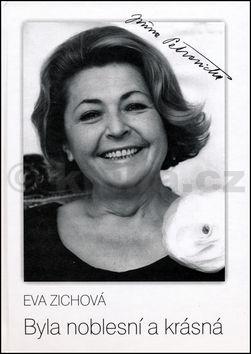 Eva Zichová: Byla noblesní a krásná cena od 115 Kč