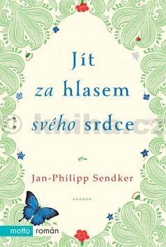 Jan-Philipp Sendker: Jít za hlasem svého srdce cena od 203 Kč